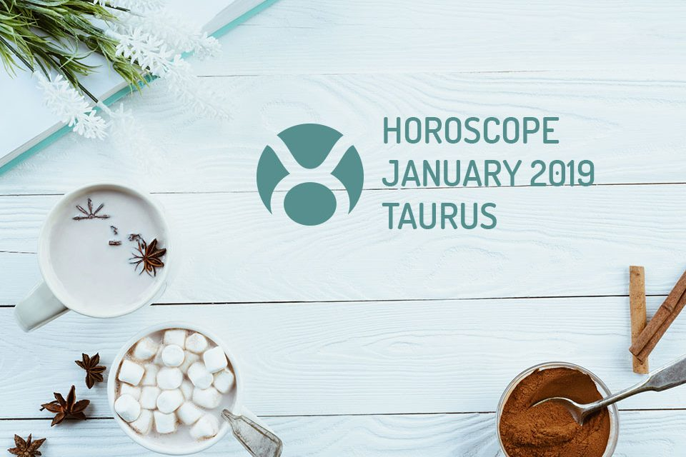 Taurus Horoscope for January 2019 - WeMystic