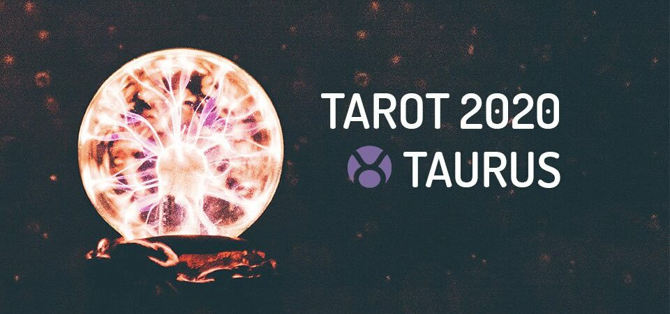 taurus 2020 tarot reading
