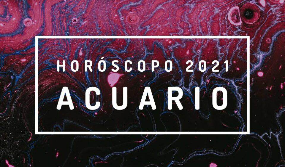 Horóscopo para Acuario 2021