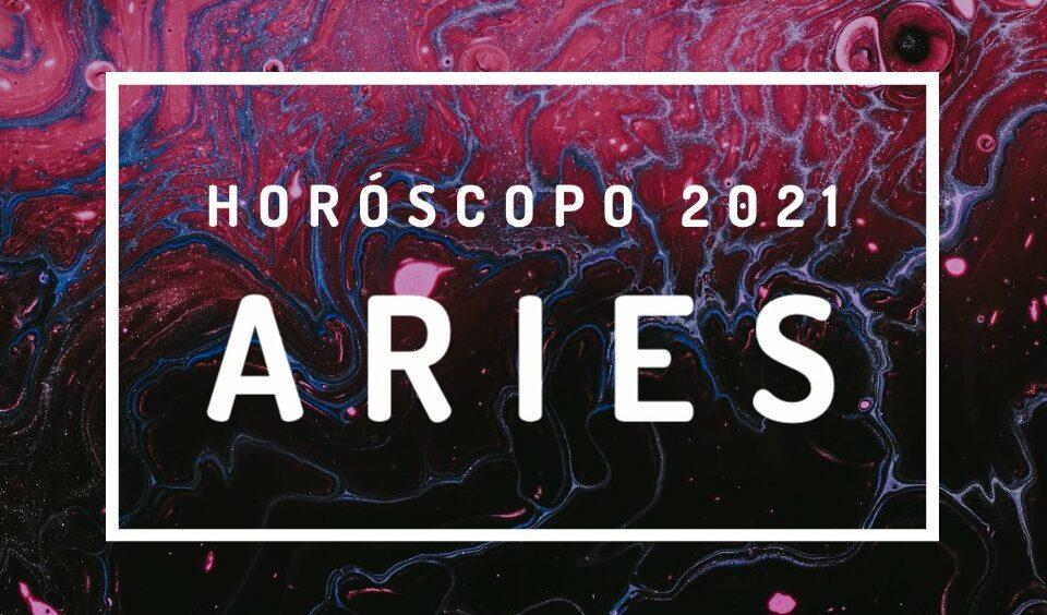 Horóscopo Aries 2021