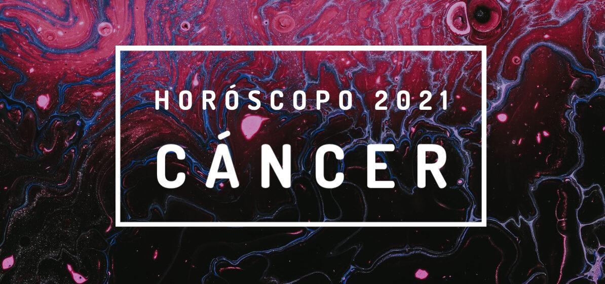 Horóscopo Cáncer 2021 - WeMystic